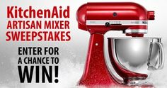 WIN A KitchenAid Artisan Mixer {US CA} ENDS 2/2018 via... sweepstakes IFTTT reddit giveaways freebies contests