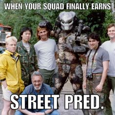 Street pred predator squad goals funny meme alien vs predator movie