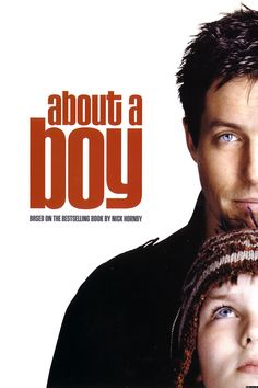 About a Boy - not just about a boy. Good story, funny too.