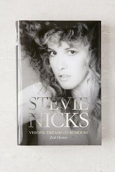 Stevie Nicks: Visions, Dreams & Rumors By Zoe Howe