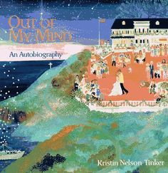 Out of My Mind: An Autobiography by Kristin Nelson Tinker http://www.amazon.com/dp/0810936917/ref=cm_sw_r_pi_dp_P6Ahwb1051AFE