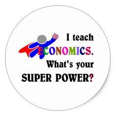 I Teach Economics. What's Your Super Power? Classic Round Sticker - humor funny fun humour humorous gift idea