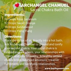 Archangel Chamuel Sacral Chakra Bath Oil. To ground and tonify your second, or sacral chakra place a few drops in a hot bath. The fragrant aroma is very sensuous! Enjoy! #archangels, #archangel chamuel, #essential oils