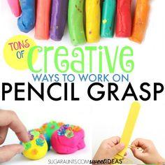 Creative ways to work on pencil grasp
