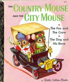 Little Golden Book.  My cousin and I always wanted this book read to us...she was the City girl and  me the Country girl!