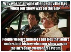 Seriously?....Pulling the Dukes of Hazard off TV, because the Rebel flag is on the roof of the General Lee!  People better wake up....freedoms are being taken more & more. Southern Pride, Southern Style, God Bless America, Common Sense, Bullshit, General Lee, Truth Hurts, It Hurts, Political Satire