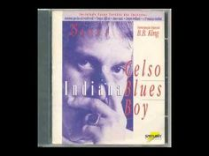 Celso Blues Boy - Indiana Blues (1996)