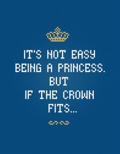 It's not easy being a princess  Quote Cross by pixelpowerdesign, $3.00
