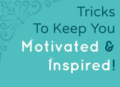 #Tricks To Keep You Motivated & Inspired! #jewelry #designers #advice #tips http://www.flourishthriveacademy.com/2013/03/12/tricks-to-keep-you-motivated-inspired/