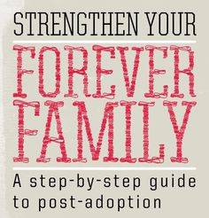 Strengthen your forever family. A step-by-step guide to post-adoption.