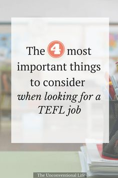 Step 2 in a series about how to teach English abroad. Learn 4 important things to help you find your best TEFL job.