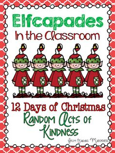 Now this is the kind of Elf I would want in my classroom.not a naughty one! Elfcapades {Elf in the Classroom Random Acts of Kindness} FREEBIE Classroom Fun, Future Classroom, Classroom Activities, Holiday Classrooms, Classroom Organization, Class Activities, Kindergarten Classroom, School Holidays, School Fun