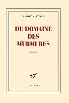 Critiques, citations, extraits de Du domaine des murmures de Carole Martinez. Au domaine des Murmures, les arbres bruissent encore du destin tragiqu...