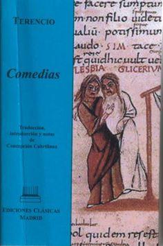 Comedias / Terencio ; traducción, introducción y notas de Concepción Cabrillana - Madrid : Ediciones Clásicas, 2006