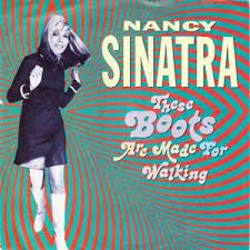Image result for nancy sinatra these boots are made for walking
