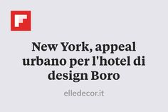 New York, appeal urbano per l'hotel di design Boro http://flip.it/QtpNB