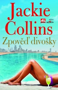 Zpověď divošky - Jackie Collins #alpress #jackie #collins #divoška #bestseller #román #knihy