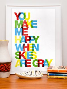 "Typography poster Print nursery art wall decor quote art print letterpress style with popular ""You make me happy when skies are gray"" quote, made in letterpress style by Jan Skácelík [You are my sunshine]"