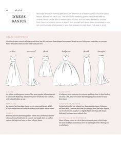 Wedding dresses come in all shapes and sizes, but did you know those shapes have names? Brush up on a little gown vocabulary so you can better articulate what you like--and what you love.   #NeilLane #engaged #weddingplanning #weddinginspiration #weddingstyle #StyleYourWedding