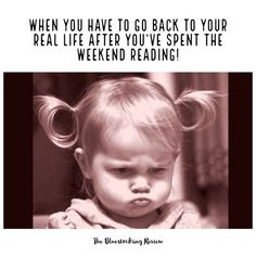 When you have to go back to your real life after you've spent the weekend reading... #weekendreading #bookreading #books #reading #amreading #readinglife #readingbooks I Love Books, Good Books, Books To Read, Book Memes, Book Quotes, Book Nerd Problems, Reading Quotes, I Love Reading, Book Fandoms
