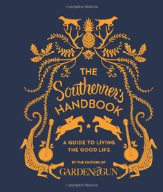 The Southerner's Handbook: A Guide to Living the Good Life by Editors of Garden and Gun http://www.amazon.com/dp/0062242385/ref=cm_sw_r_pi_dp_mz7yub188H7WR