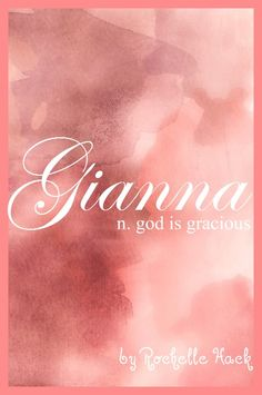 Baby Girl Name: Gianna. Meaning: God is Gracious. Origin: Hebrew; Italian; Portuguese.