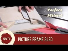 How to Make a Picture Frame Table Saw Sled