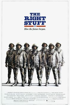 """The Right Stuff (1983). Winner of four Academy Awards for its technical achievements, and nominated for Best Picture, Tom Wolfe's bestseller appeared on almost every """"Top Ten"""" Best Picture list for 1983. From Chuck Yaeger, to the seven Mercury astronauts, it's the story of the birth of the U.S. Space Program."""