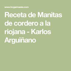 Receta de Manitas de cordero a la riojana - Karlos Arguiñano