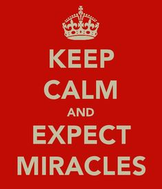 Love this about expecting miracles....your energy is 80% of what creates your success!