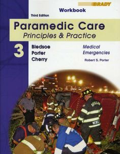 Student Workbook for Paramedic Care: Principles & Practice, Volume 3, Medical Emergencies by Robert S. Porter MA  EMT-P, http://www.amazon.com/dp/0135150728/ref=cm_sw_r_pi_dp_a6oRsb1A5922K