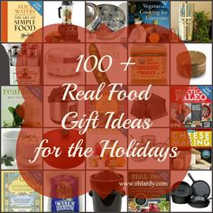 100+ Real Food Gift Ideas for the Holidays