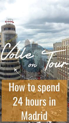 This is the ultimate itinerary on how to spend 24 hours in Madrid - one of Europe's most beautiful and pulsing cities  Click the link and see what you can do in only one day  #travel #traveler #traveltip #traveladvise #travadvises #travetips #spain #madrid #city #capital #backpacker #travellife