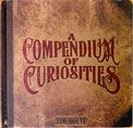 A compendium of curiosities I, signed by Tim of course!