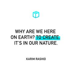 Soul Qoutes, Karim Rashid, Here On Earth, Art Quotes, Wisdom, Graphic Design, Visual Communication