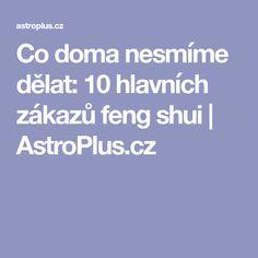 Co doma nesmíme dělat: 10 hlavních zákazů feng shui | AstroPlus.cz