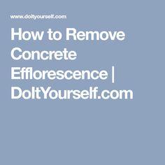 How to Remove Concrete Efflorescence   DoItYourself.com