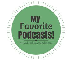 My Favorite Podcasts from Brooke: Not On a Diet