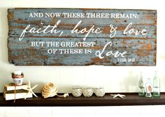 """And now these three remain"" Wood Sign {customizable}"