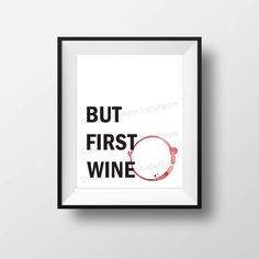 Affiche imprimable But first wine 8x10, But first wine printable poster, wall art decoration vin, citation quote decor vin à imprimer Graphic, Etsy, Decoration, Frame, Printable, Wine, Handmade Gifts, Event Posters, Quote