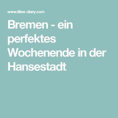 Bremen - ein perfektes Wochenende in der Hansestadt