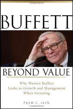 Bestseller Books Online Buffett Beyond Value: Why Warren Buffett Looks to Growth and Management When Investing Prem C. Jain $18.45  - http://www.ebooknetworking.net/books_detail-0470467150.html