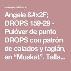 """Angela / DROPS 159-29 - Pulóver de punto DROPS con patrón de calados y raglán, en """"Muskat"""". Talla: S – XXXL. - Patrón gratuito de DROPS Design"""