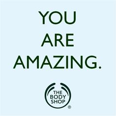 Yes you are! #TheBodyShop #Selfesteem The Body Shop Logo, Home Party Games, Body Shop Skincare, Nail Garden, Small Business Quotes, Body Shop At Home, Interactive Posts, Shopping Quotes, You Are Amazing