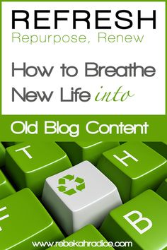 5 Tips to Breathe New Life into Old Blog Content
