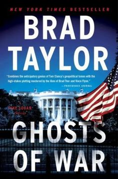 Ghosts of war by Brad Taylor.