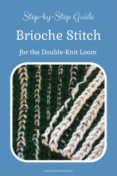 Beautiful stitch with step-by-step instructions and photos.  So easy on the double-knit loom!