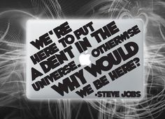 Dent in the universe vinyl decal Steve Jobs quote sticker for macbook Mac Decals, Vinyl Decals, Sticker, Apple Logo, Steve Jobs, Geek Stuff, Universe, Handmade Gifts, Quotes