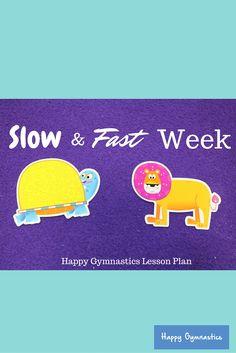 Gymnastics slow like a turtle and fast like a lion! http://www.happygymnastics.com/products-2/fast-slow-week
