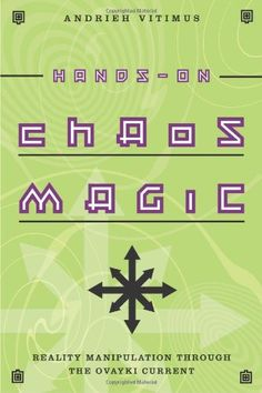 Bestseller Books Online Hands-On Chaos Magic: Reality Manipulation through the Ovayki Current Andrieh Vitimus $18.45  - http://www.ebooknetworking.net/books_detail-0738715085.html